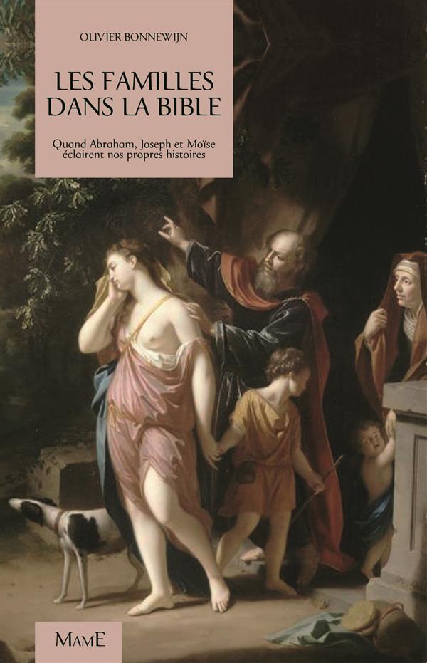 Les Familles dans la Bible par le Père Olivier Bonnewijn